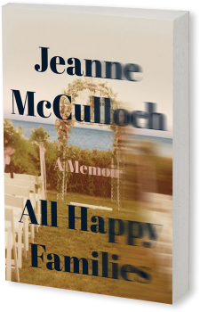 Book cover image: All Happy Families: A Memoir