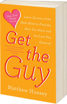 Book cover image: Get the Guy: Learn Secrets of the Male Mind to Find the Man You Want and the Love You Deserve   New York Times Bestseller