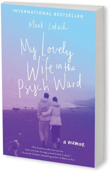 Book cover image: My Lovely Wife in the Psych Ward A Memoir
