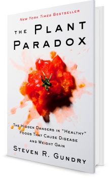 "Book cover image: The Plant Paradox The Hidden Dangers in""Healthy"" Foods That Cause Disease and Weight Gain"