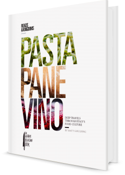 Book cover image: Pasta, Pane, Vino Deep Travels Through Italy's Food Culture
