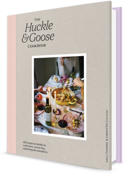 Book cover image: The Huckle & Goose Cookbook: 152 Recipes and Habits to Cook More, Stress Less, and Bring the Outside In