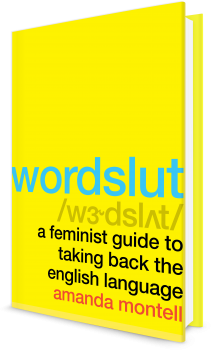 Book cover image: Wordslut: A Feminist Guide to Taking Back the English Language