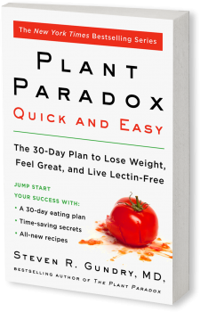 Book cover image: The Plant Paradox Quick and Easy: The 30-Day Plan to Lose Weight, Feel Great, and Live Lectin-Free   New York Times Bestseller