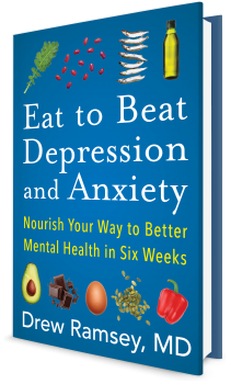 Book cover image: Eat to Beat Depression and Anxiety: Nourish Your Way to Better Mental Health in Six Weeks